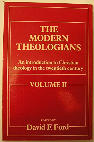 The Modern Theologians: An Introduction to Christian Theology in the Twentieth Century