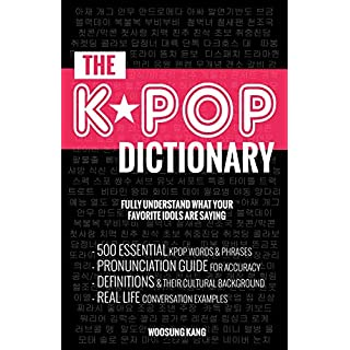 The Kpop Dictionary: 500 Essential Korean Slang Words and Phrases Every Kpop Fan Must Know