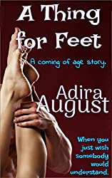 A Thing for Feet: a sexy-sweet coming of age Short-read
