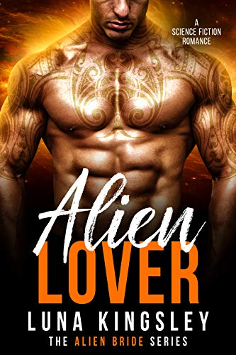 Alien Lover: Alien Bride Series by [Kingsley, Luna]