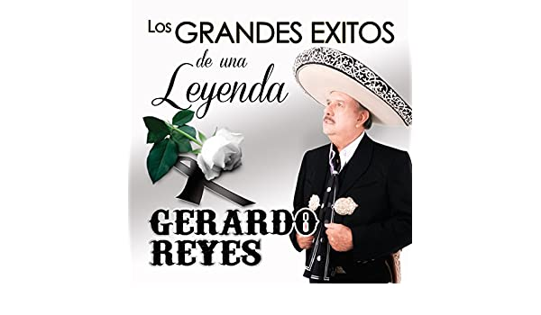Los Grandes Exitos De Una Leyenda by Gerardo Reyes on Amazon ...