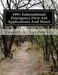 [ 199+ INTERNATIONAL EMERGENCY FIRST-AID APPLICATIONS AND MORE! ] 199+ International Emergency First-Aid Applications and More! By Laydon Jr, MR Joseph a ( Author ) Mar-2014 [ Paperback ]