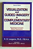 Visualization and Guided Imagery in Complementary Medicine, Longacre, R. D., 0787249076
