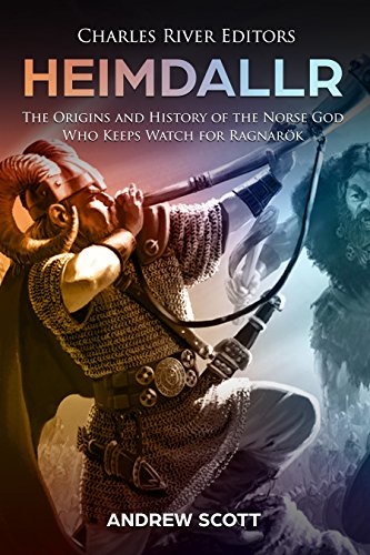 Heimdallr: The Origins and History of the Norse God Who Keeps Watch for Ragnarök by [Charles River Editors]