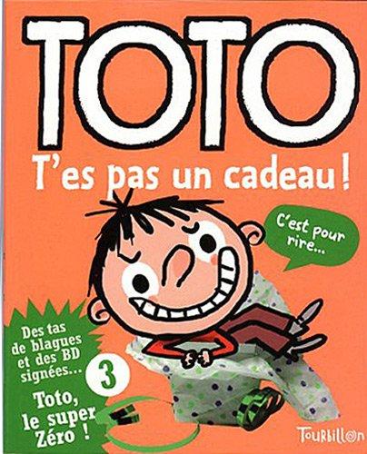 Toto t'es pas un cadeau ! (Anglais) Broché – 22 novembre 2007 Franck Girard Serge Bloch Toto t'es pas un cadeau ! Tourbillon