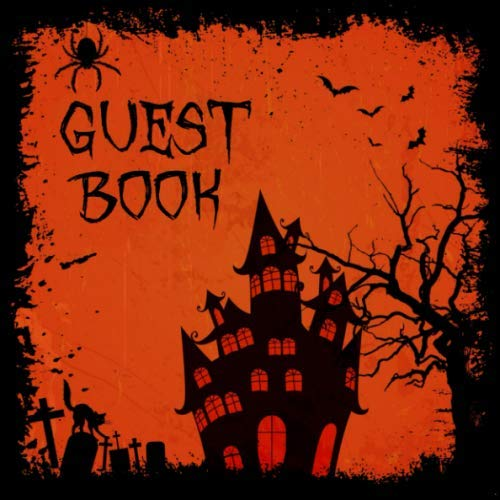 Cheap Halloween Decorating Ideas (Guest Book: Spooky, Scary Halloween Sign in Book - Orange Black Gothic Guestbook - Haunted House, Spider, Cemetery, Bats & Black Cat - Wedding, ... Message, Lines for Email, Name)
