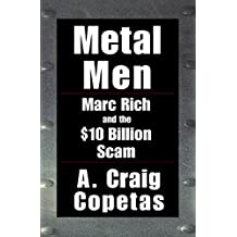 Metal Men: Marc Rich and the $10 Billion Scam