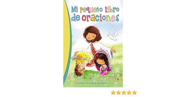 Mi pequeño libro de oraciones (Spanish Edition)