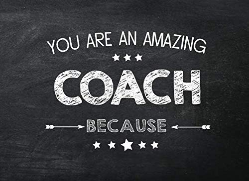 You Are An Amazing Coach Because: Prompted Fill In The Blank Book