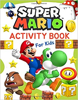 Super Mario Activity Book for Kids: Coloring, Mazes, Dot to ...