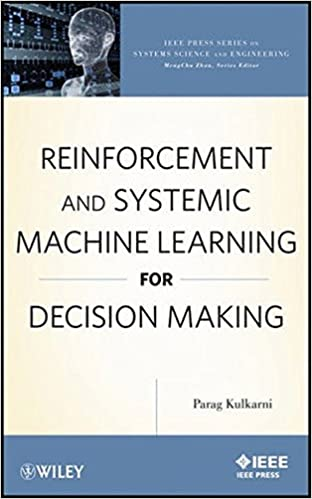 Reinforcement and Systemic Machine Learning for Decision Making IEEE ...