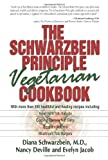 img - for The Schwarzbein Principle Vegetarian Cookbook book / textbook / text book