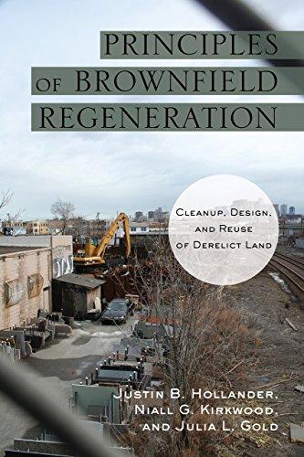 Principles of Brownfield Regeneration: Cleanup, Design, and Reuse of Derelict Land