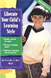 Liberate Your Child's Learning Patterns, Priscilla Vail, 0743230515