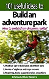 101 ideas to build an adventure park