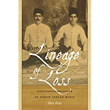 Lineage of Loss: Counternarratives of North Indian Music (Music / Culture)