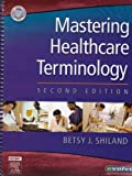 Medical Terminology Online for Mastering Healthcare Terminology, Shiland, Betsy J., 0323041280