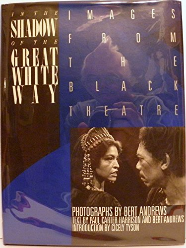 In the Shadow of the Great White Way: Images from the Black Theatre