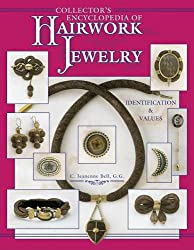 Collector's Encyclopedia of Hairwork Jewelry: Identification and Values
