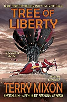 Tree of Liberty (Book 3 of The Humanity Unlimited Saga) by [Mixon, Terry]