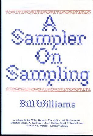 A Sampler on Sampling (Wiley Series in Probability and Statistics - Applied Probability and Statistics Section)