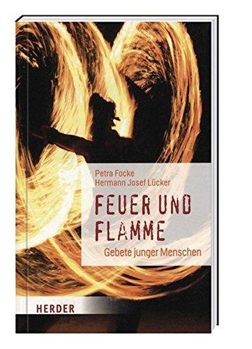 Feuer und Flamme - Gebete junger Menschen