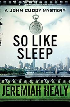 So Like Sleep (The John Cuddy Mysteries Book 3) by [Healy, Jeremiah]
