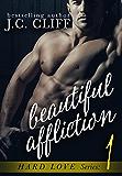 Beautiful Affliction (Book 1): (Quinn) (Hard Love Series)
