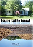 Losing It All to Sprawl, Bill Belleville, 0813029287