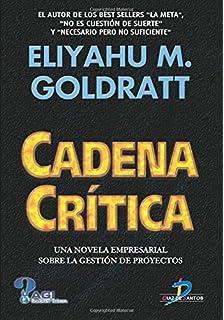 Cadena Crítica: Una novela empresarial sobre la gestión de proyectos (Spanish Edition)