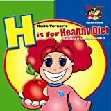 H Is for Healthy Diet, Keith Turner, 0979437717