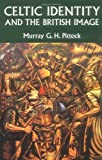 img - for Celtic Identity and the British Image by Murray G. H. Pittock (1999-12-30) book / textbook / text book