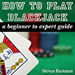 How to Play Blackjack: A Beginner to Expert Guide | Steven Hartman