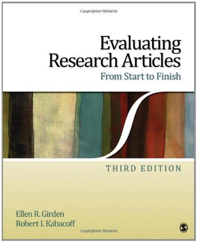 Evaluating Research Articles From Start to Finish 3rd edition by Girden, Ellen R. (Robinson), Kabacoff, Robert I. (2010) Paperback