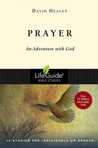 Prayer: An Adventure with God (Lifeguide Bible Studies) (Small Study Prayer Group)
