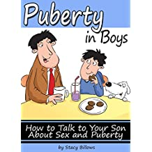 Puberty In Boys: How to Talk to Your Son About Sex and Puberty