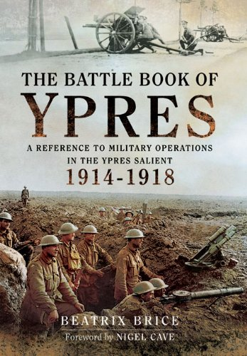 The Battle Book of Ypres: A Reference to Military Operations in the Ypres Salient 1914-18 ebook