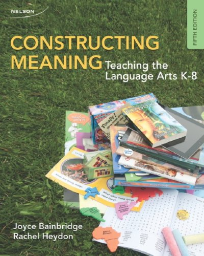 Constructing Meaning: Teaching the Language Arts K-8 [Paperback]