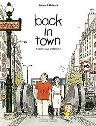 Back in town, tome 1 : Gloire aux trottoirs ! par Anne Baraou