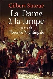 La dame à la lampe : une vie de Florence Nightingale : récit, Sinoué, Gilbert