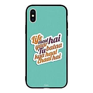 iPhone XS Max Life Mast Hai Yaar Tu Baata Kya Haal Chaal Hai