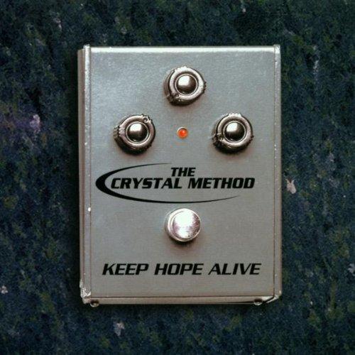 Crystal Method - Keep Hope Alive - Zortam Music