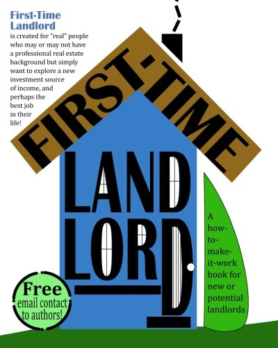 Read Online First-Time Landlord: A How-To-Make-It-Work Book for New Landlords pdf