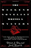 img - for The Weekend Novelist Writes a Mystery: From Empty Page to Finished Mystery in Just 52 Weekends--A Dynamic Step-by-Step Program book / textbook / text book
