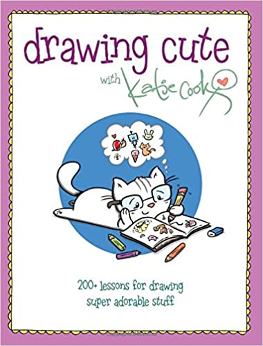Image of: We Heart Drawing Cute With Katie Cook 200 Lessons For Drawing Super Adorable Stuff Paperback February 20 2018 Amazoncom Drawing Cute With Katie Cook 200 Lessons For Drawing Super