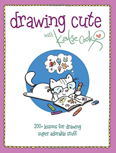 Price comparison product image Drawing Cute with Katie Cook: 200+ Lessons for Drawing Super Adorable Stuff