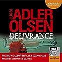 Délivrance (Les enquêtes du département V, 3) | Livre audio Auteur(s) : Jussi Adler-Olsen Narrateur(s) : Julien Chatelet