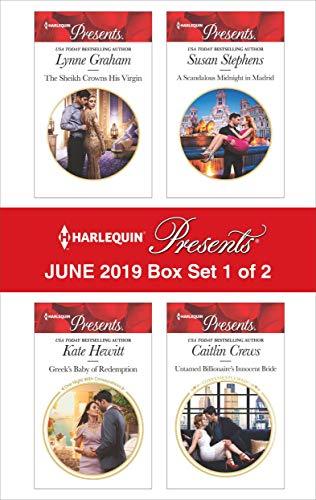 - Harlequin Presents - June 2019 - Box Set 1 of 2: The Sheikh Crowns His Virgin\Greek's Nine-Month Redemption\A Scandalous Midnight in Madrid\Untamed Billionaire's Innocent Bride