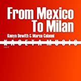 From Mexico To Milan (Marco Calanni Mix)