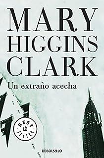 Un extraño acecha par Mary Higgins Clark